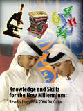 Knowledge and Skills for the New Millennium Results from PISA 2006 for Qatar