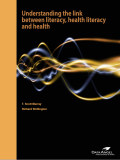 Understanding the Link Between Literacy Health Literacy and Health